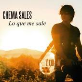 CHEMA SALES – Lo Que Me Sale, 2013.