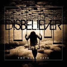 DISBELIEVER (ITA) – The Dark Days, 2013