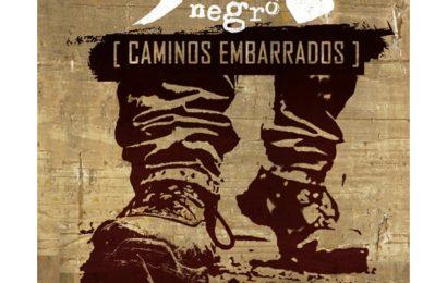 PEZ NEGRO – Caminos Embarrados, 2013