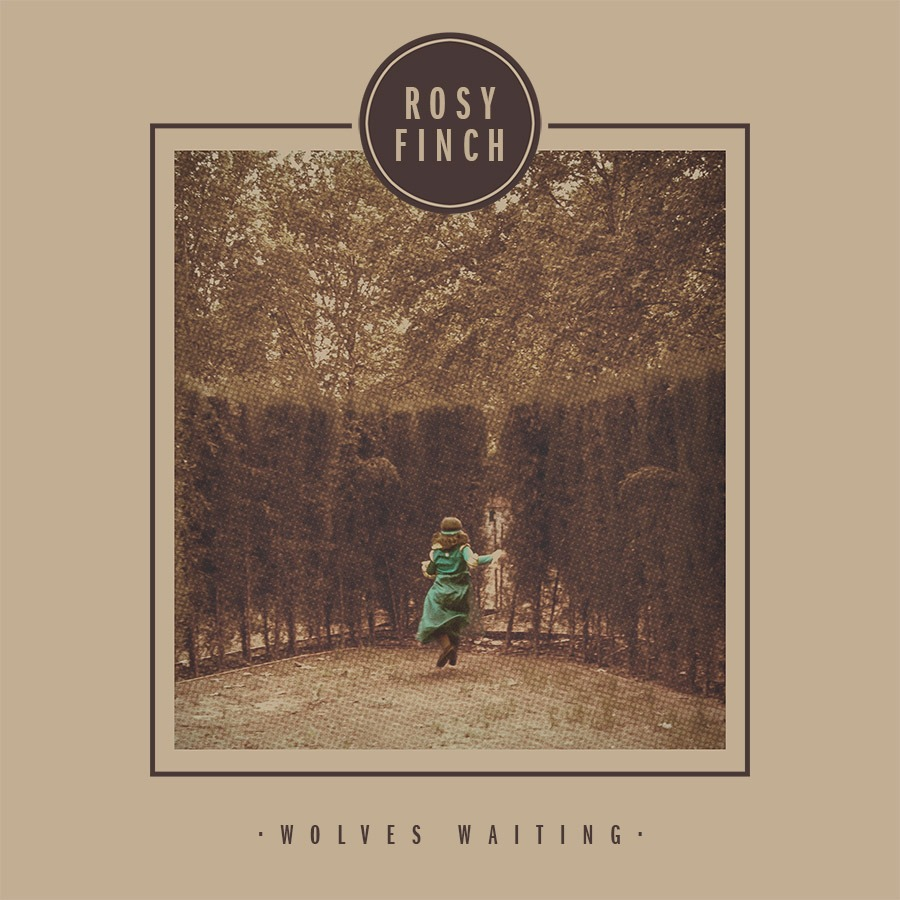 ROSY FINCH – Wolves Waiting, 2013