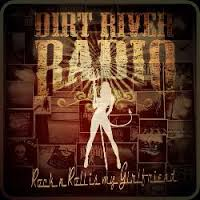 DIRT RIVER RADIO (AUS) – Rock n roll is my girlfriend, 2013