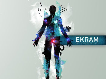 EKRAM – How to cancel your life, 2013