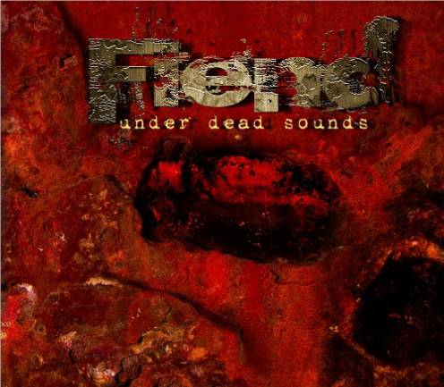 FIEND – Under dead sounds, 2014