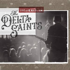THE DELTA SAINTS (USA) – Live at Exit/In, 2014