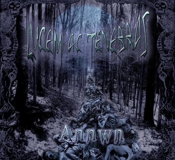 LUCEM AC TENEBRAS – Annwn, Ep 2014