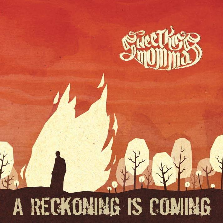 SWEETKISS MOMMA (USA) – A reckoning is coming, 2014