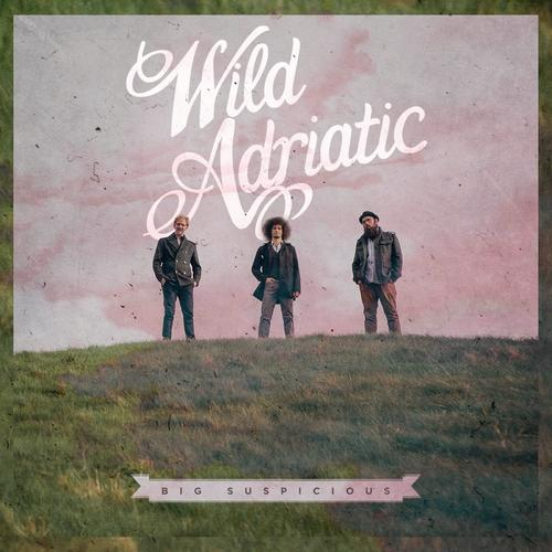 WILD ADRIATIC (USA) – Big suspicious, 2014
