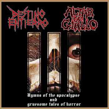 DESTINO/ENTIERRO & ALTAR OF GIALLO  – Hymns of the apocalypse and gruesome tales of horror , 2013