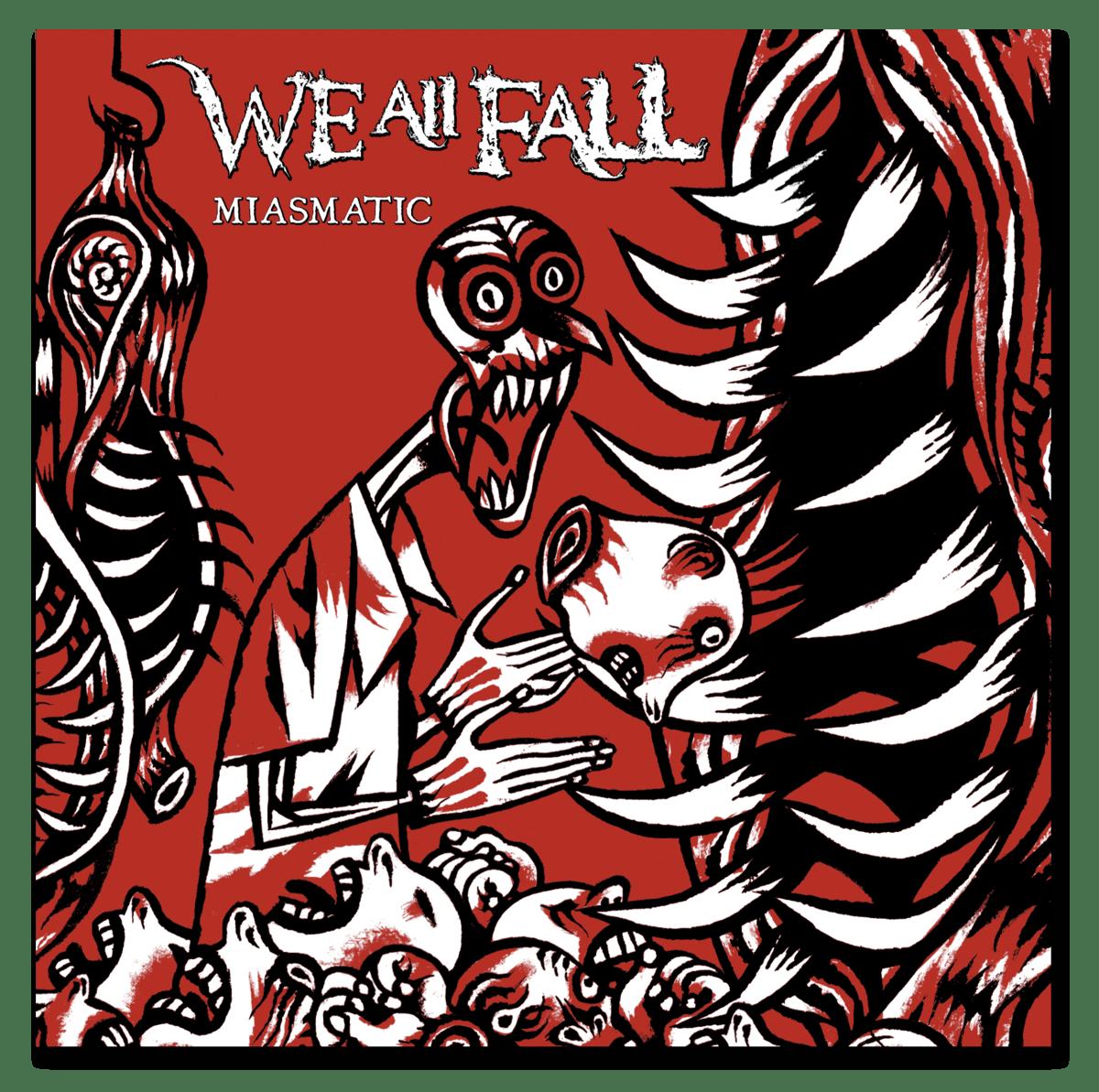WE ALL FALL – Miasmatic, 2014