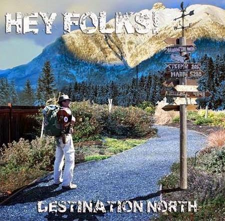 HEY FOLKS! – Destination north, 2015