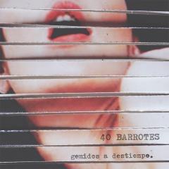40 BARROTES – Gemidos a destiempo, 2014