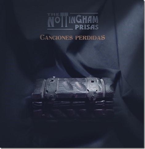 THE NOTTINGHAM PRISAS — Canciones perdidas, 2014