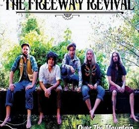 THE FREEWAY REVIVAL (USA) – Over the mountain, 2014.