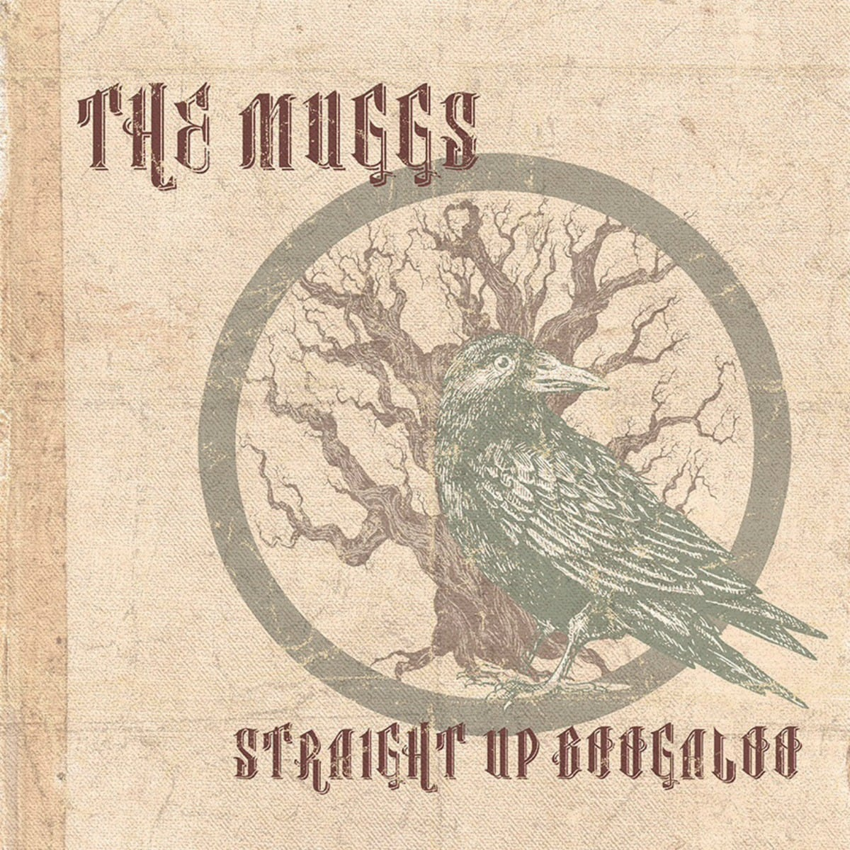 THE MUGGS (USA) – Straight Up Boogaloo, 2015