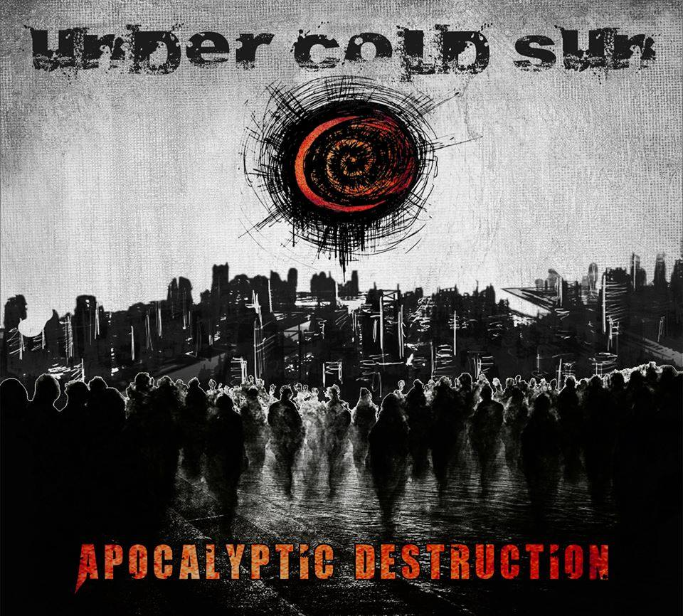 "UNDER COLD SUN – Presentación de ""Apocalyptic Destruction"""