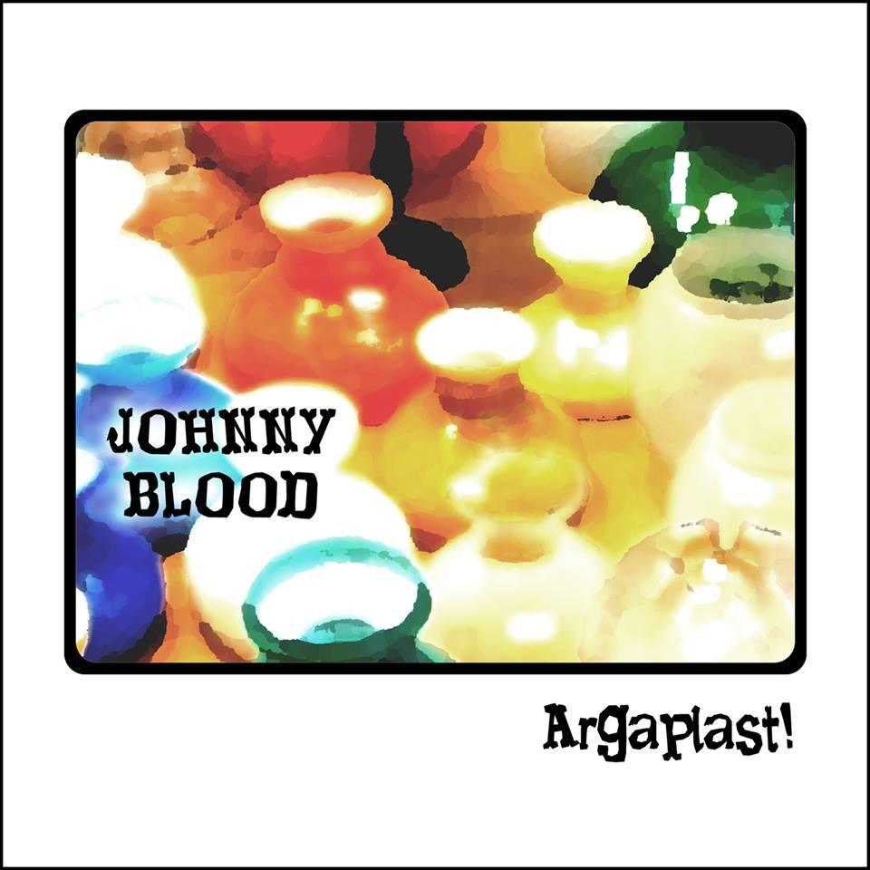 JOHNNY BLOOD – Argaplast!, 2015