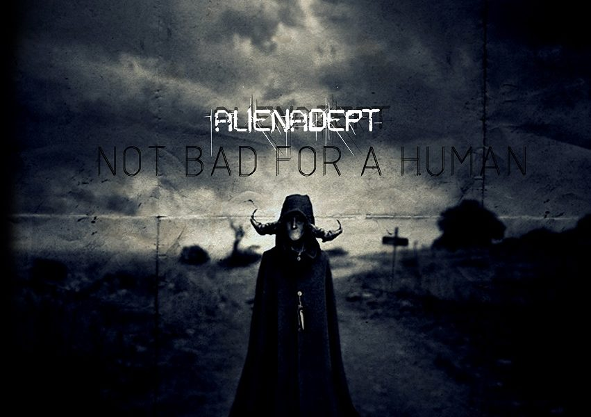 ALIENADEPT – Not bad for a human, 2015