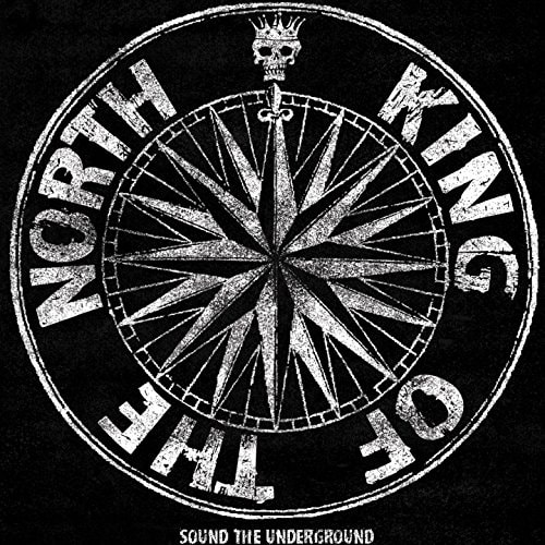 KING OF THE NORTH (AUS) – Sound the underground, 2015
