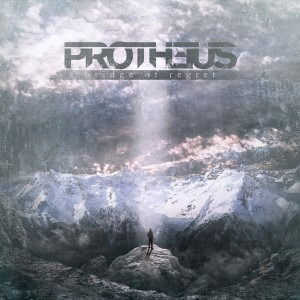 PROTHEUS – Bridge of regret, 2015
