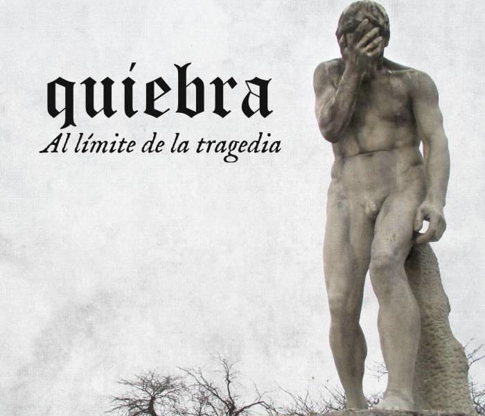 QUIEBRA – Al límite de la tragedia, 2015