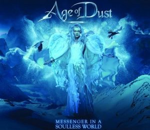 AGE OF DUST – Messenger in a soulless world, 2015