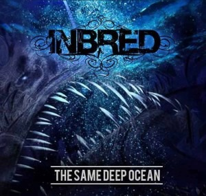 INBRED – The same deep ocean, 2015