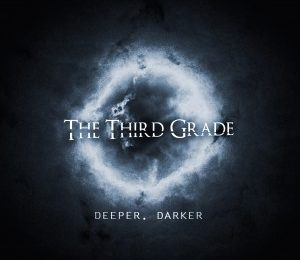 THE THIRD GRADE – Deeper, Darker, 2016