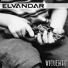 ELVANDAR – Violento, 2015