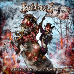 SYNLAKROSS – Death bullets for a forajido, 2016