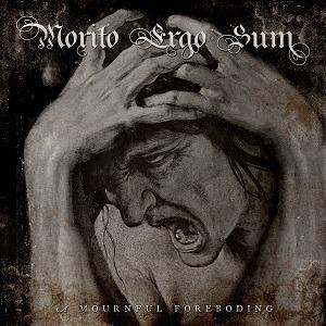 MORITO ERGO SUM (SWE) – A mournful foreboding (2016)