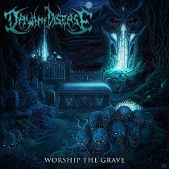 DAWN OF DISEASE (DEU) – Worship the grave, 2016
