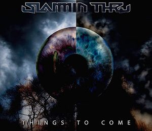 SLAMMIN THRU – Things to come, 2016