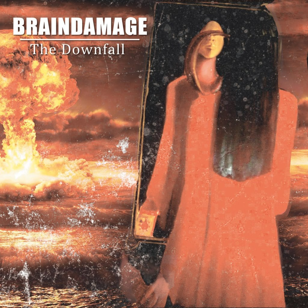 BRAINDAMAGE (ITA) – The downfall, 2016