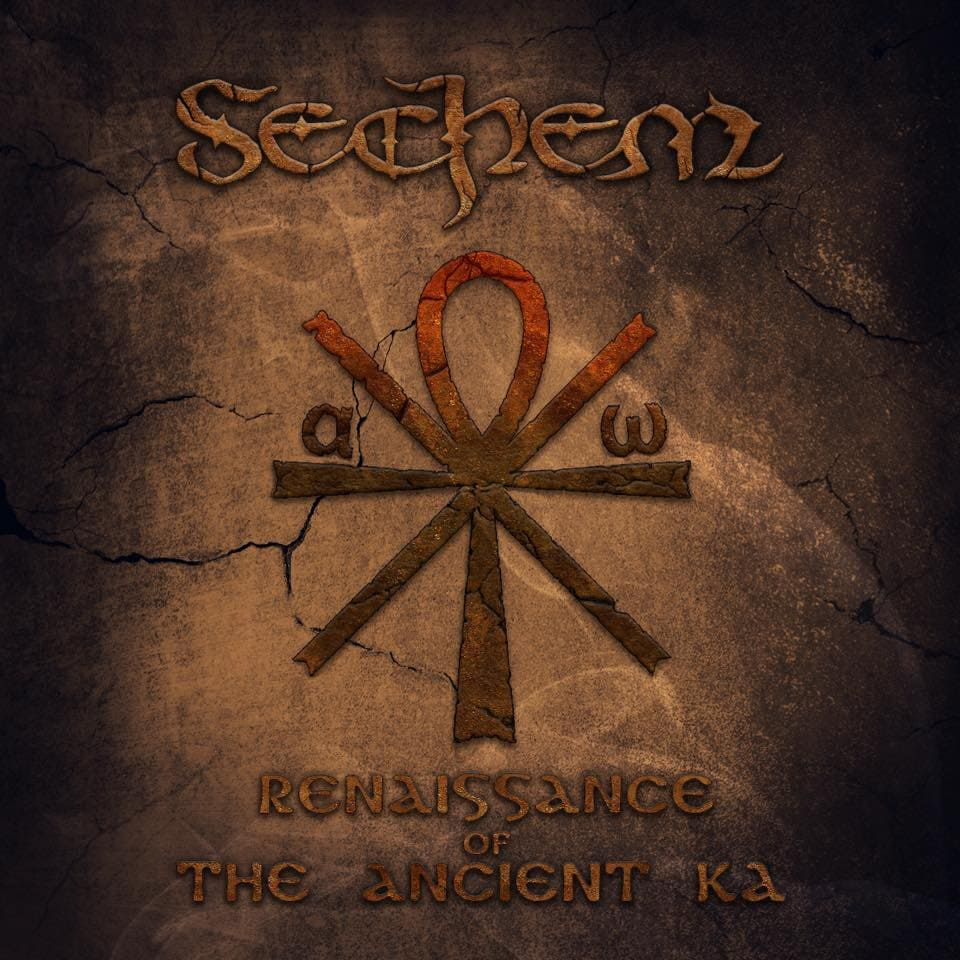SECHEM – Renaissance of the Ancient Ka, 2016