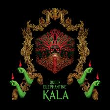 QUEEN ELEPHANTINE (USA) – Kala, 2016