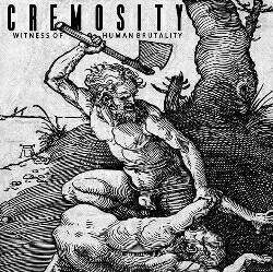 CREMOSITY – Witness of human brutality, 2016