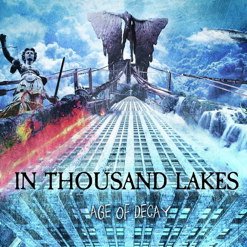 IN THOUSAND LAKES – Age of decay, 2017