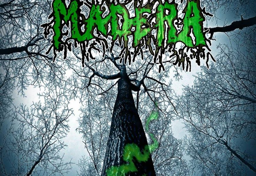 MADERA – Green poison, 2016