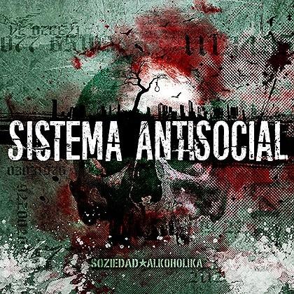 SOZIEDAD ALKOHOLIKA – Sistema antisocial, 2017