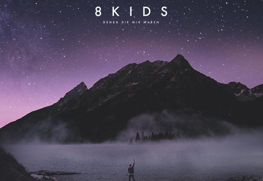 8KIDS (GER) – Denen die wir waren, 2017