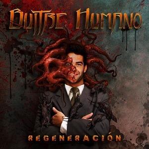 BUITRE HUMANO – Regeneración, 2017