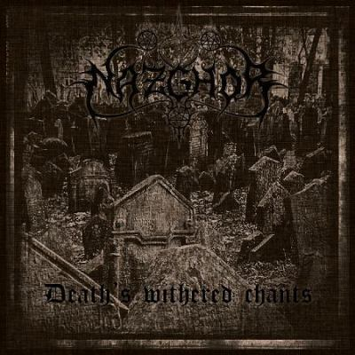 NAZGHOR (SWE) – Death's withered chants, 2016