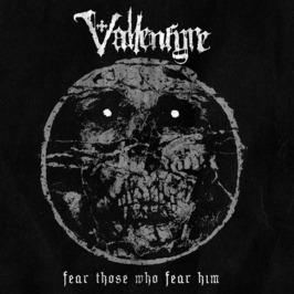 VALLENFYRE (GBR) – Fear those who fear him, 2017