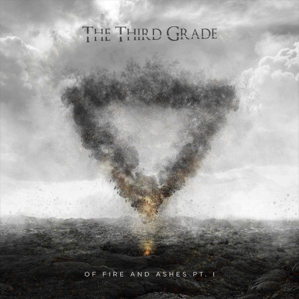 THE THIRD GRADE – Of fire and ashes Pt. 1, 2017