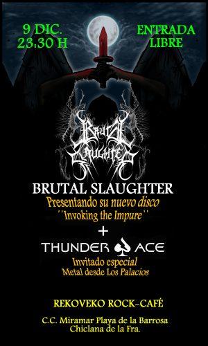 BRUTAL SLAUGHTER + THUNDER ACE