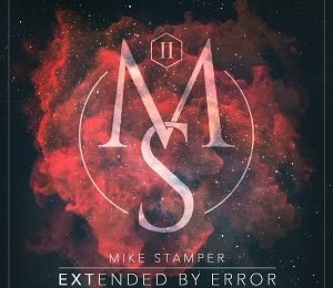 MIKE STAMPER – Extended by error, 2017