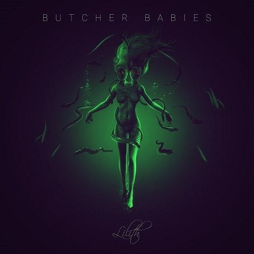 BUTCHER BABIES (USA) – Lilith, 2017