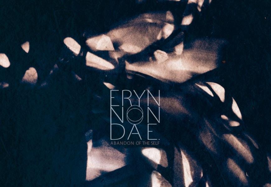 ERYN NON DAE. (FRA) – Abandon of the self, 2018