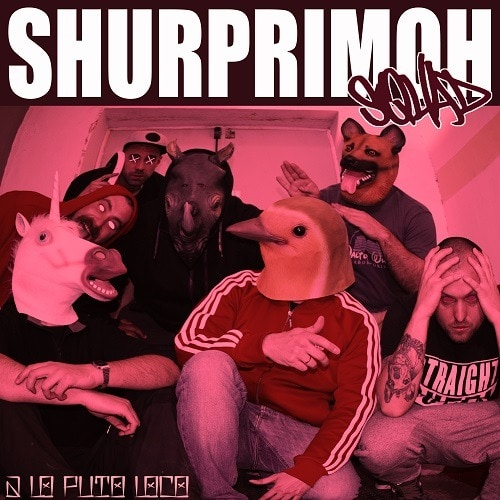 SHURPRIMOH SQUAD (ESP) – A lo puto loco, 2018