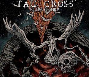 TAU CROSS (Int) – Pillar of fire, 2017